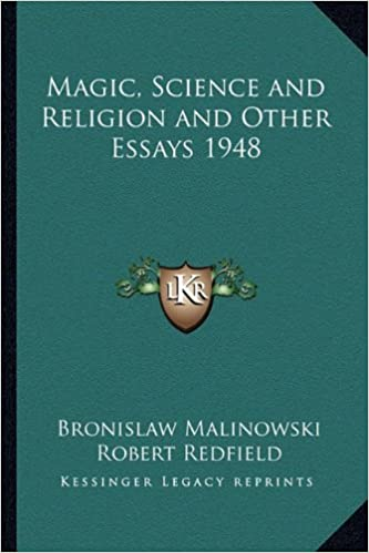 Magic, Science And Religion And Other Essays 1948 (Kessinger Legacy  Reprints): Amazon.co.uk: Bronislaw Malinowski, Robert Redfield:  9781162734224: Books