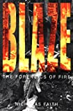 Front cover for the book Blaze: The Forensics of Fire by Nicholas Faith