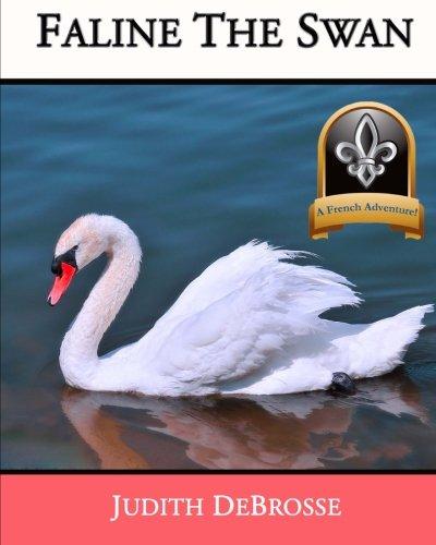 Faline the Swan [DeBrosse, Judith] (Tapa Blanda)