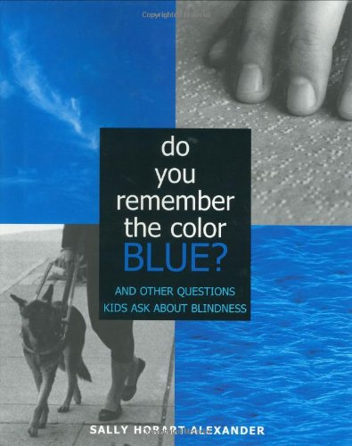 Do You Remember the Color Blue?: The Questions Children Ask About ()