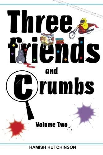 Download Three Friends and Crumbs: Volume Two (Volume 2) pdf