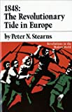 1848 : The Revolutionary Tide in Europe, Stearns, Peter N., 0393093115