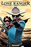 The Lone Ranger - Resolve, Brett Matthews, 1606901184