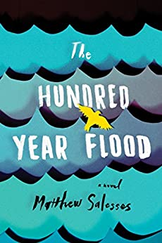 The Hundred-Year Flood by [Salesses, Matthew]
