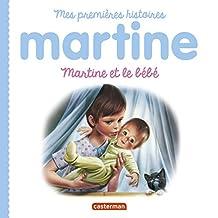 MARTINE PREMIÈRES HISTOIRES : MARTINE ET LE BÉBÉ