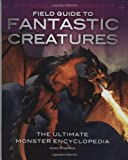Field Guide to Fantastic Creatures, Giles Sparrow, 184866026X