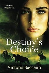 Destiny's Choice (Destiny's Series) (Volume 2)