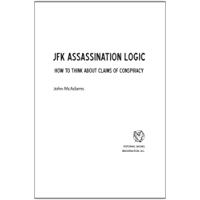 JFK Assassination Logic: How to Think about Claims of Conspiracy (English Edition)