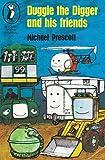 Duggie the Digger and His Friends, Michael Prescott, 0140305327