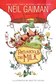 Fortunately, the Milk by [Gaiman, Neil]