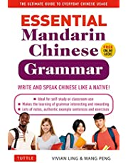 Essential Mandarin Chinese Grammar: Write and Speak Chinese Like a Native! The Ultimate Guide to Everyday Chinese Usage