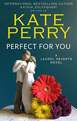 Perfect for You (A Laurel Heights Novel Book...