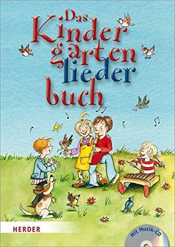 Das Kindergartenliederbuch: Die 99 schönsten Lieder aus alter Zeit