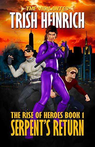 Serpent's Return: (A Superhero Urban Fantasy Thriller) (The Rise of Heroes Book 1) -