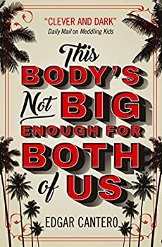 This Body's Not Big Enough for the Both of Us by Edgar Cantero. Science fiction and fantasy book and audiobook reviews