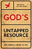 God's Untapped Resource, Mario A. Bruni, 1606049887