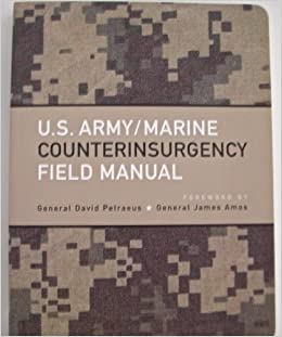 Us Army Marine Counterinsurgency Field Manual General David Petraeus 9781568526881 Amazon Com Books