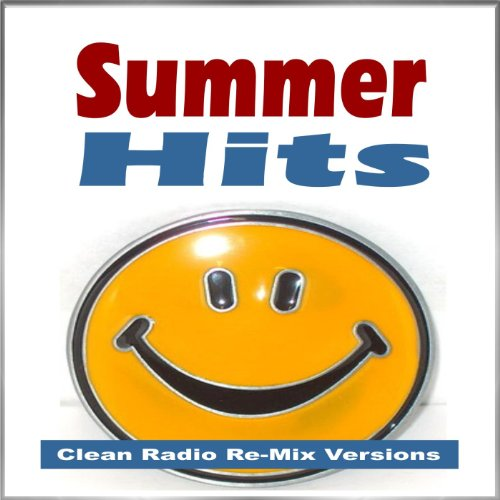Summer Hits (Clean Radio Re-Mix Versions)