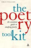 Poetry Kit : The Essential Guide to Studying Poetry, Williams, Rhian, 184706048X