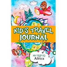 Kids Travel Journal: My Trip to Africa
