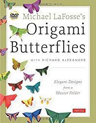 Michael LaFosse's Origami Butterflies: Elegant Designs from a Master Folder [Origami Book with DVD, 26 Designs]