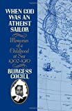 When God Was an Atheist Sailor, Burgess Cogill, 0393337626