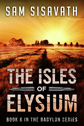 The Isles of Elysium (Purge of Babylon, Book 6) (Best Way To Survive The Zombie Apocalypse)