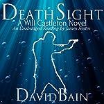 Death Sight: Will Castleton, Book 1 | David Bain