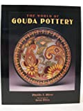 img - for The World of Gouda Pottery book / textbook / text book