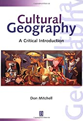 Cultural Geography: A Critical Introduction (Critical Introductions to Geography)