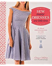 Sew Many Dresses, Sew Little Time: The Ultimate Dressmaking Guide