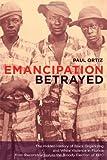 Emancipation Betrayed, Paul Ortiz, 0520239466