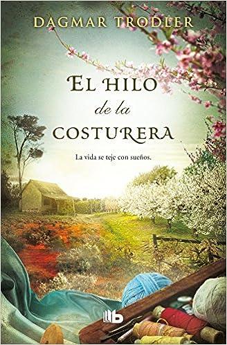 El hilo de la costurera (Ficción): Amazon.es: Trodler, Dagmar: Libros