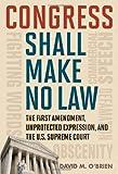 Congress Shall Make No Law, David M. O'Brien, 1442205105
