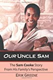 Our Uncle Sam: The Sam Cooke Story From His Family's Perspective