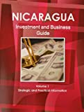 Nicaragua Investment and Business Guide, IBP USA, 1438768362