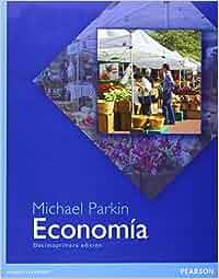 Economía - 11ª Edición: Amazon.es: Michael Parkin: Libros