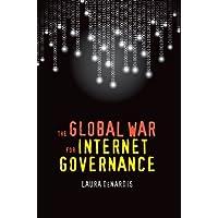 The Global War for Internet Governance