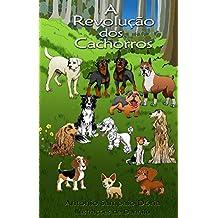 A Revolução dos Cachorros (Portuguese Edition)