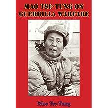 Mao Tse-Tung On Guerrilla Warfare (English Edition)
