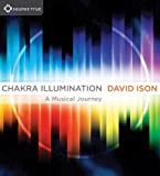 Chakra Illumination: Awaken Your Highest Potential Through the Essential Power of Music