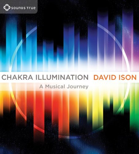 Chakra Illumination: Awaken Your Highest Potential Through the Essential Power of Music by Sounds True