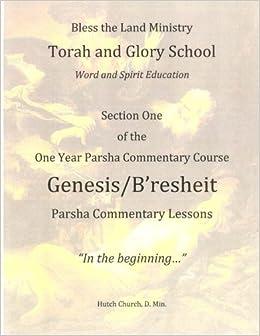 Book Genesis/B'resheit: Volume 1 (Torah and Glory School One Year Torah Commentary Course)