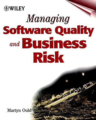 Managing Software Quality and Business Risk (Rights of Children) by Ould