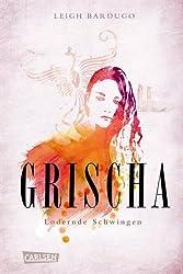 Grischa, Band 3: Lodernde Schwingen (German Edition)