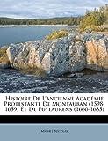 Histoire de L'Ancienne Académie Protestante de Montauban et de Puylaurens, Michel Nicolas, 1246298333