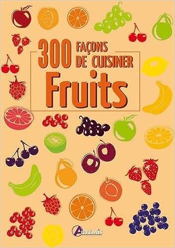 Fruits : 300 façons de cuisiner