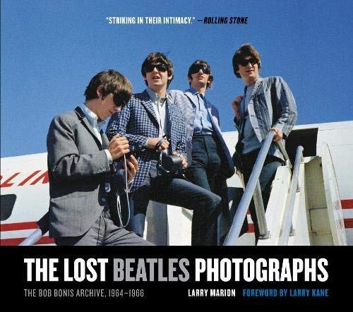 The Lost Beatles Photographs: The Bob Bonis Archive, 1964-1966 by Larry Marion 2011-03-22: Amazon.es: Larry Marion: Libros