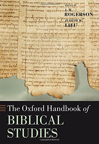 The Oxford Handbook of Biblical Studies (Oxford Handbooks) by Rogerson J W Lieu Judith M