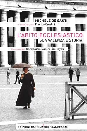 abito ecclesiastico: sua valenza e storia (Italian Edition) - Kindle